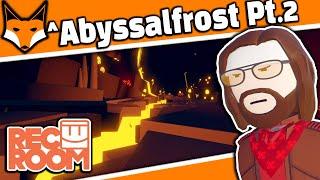 Abyssalfrost Part 2 - Rec Room