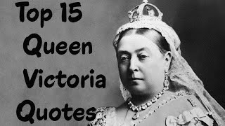 A List Of Famous Queen Victoria Of The United Kingdom Quotes