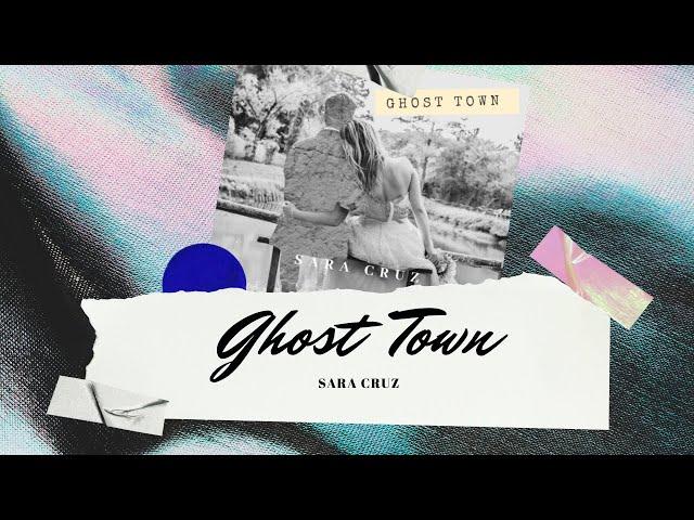Sara Cruz - Ghost Town (Lyric Video)