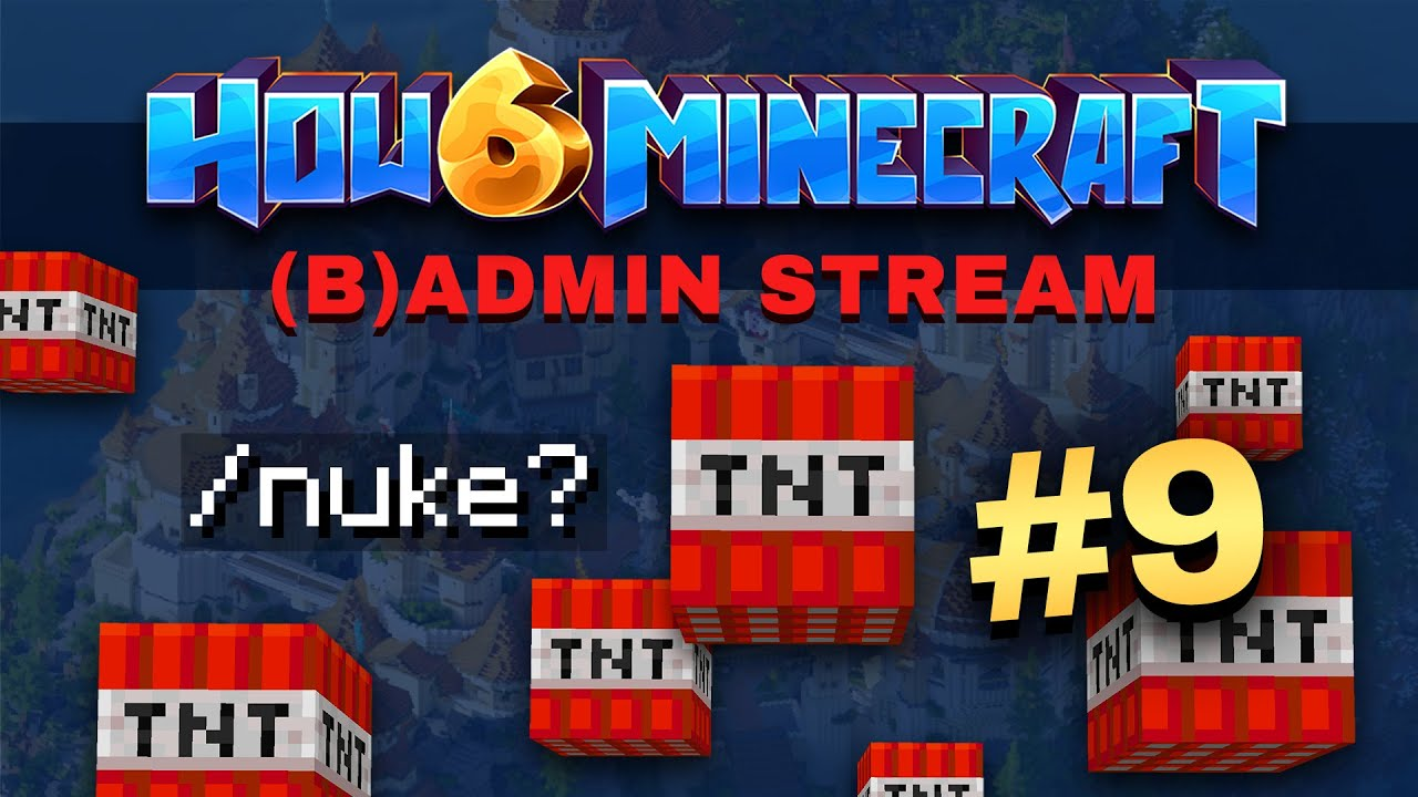 How To Minecraft - Season 6 - (L)ADMIN STREAM #9