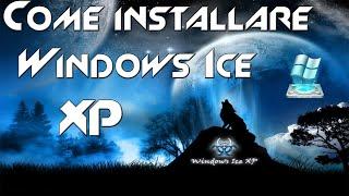 Come scaricare e installare Windows Ice Xp ufficiale ITA (2014)