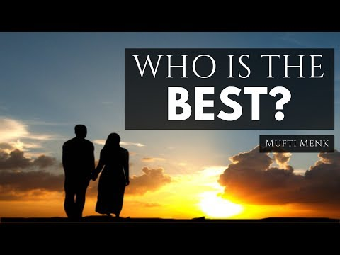 Who Is The Best? | Mufti Menk | Accra, Ghana | 22 July 2017