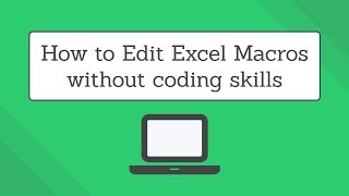 Edit Excel Macros without coding skills | Excel Macro