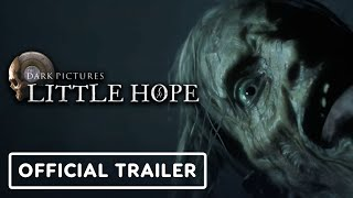 The Dark Pictures: Little Hope - Official Release Date Trailer