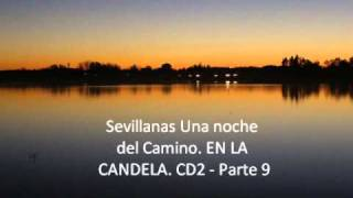 Sevillanas Una noche del Camino. EN LA CANDELA. CD2 - Parte 9