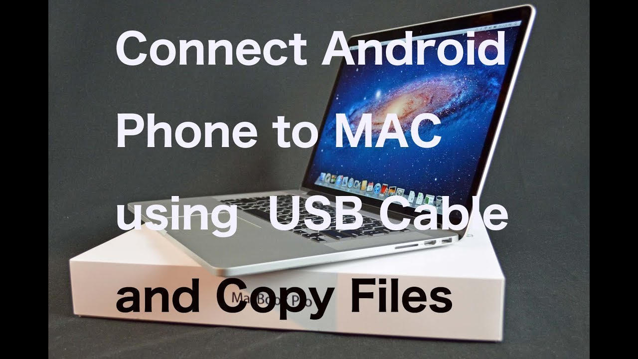 How to connect an Android Phone to Mac OS X macOS and Copy Files