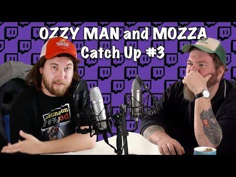 Ozzy Man & Mozza Catch Up #3