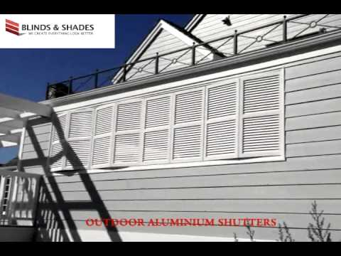 Outdoor Aluminium Shutters Blinds and Shades