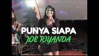 PUNYA SIAPA - JOE RIYANDA - PRIMADONA MUSIC  JEPARA
