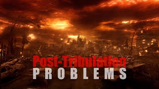 Post-Tribulation Problems