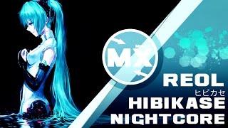 NIGHTCORE REOL ヒビカセ Hibikase
