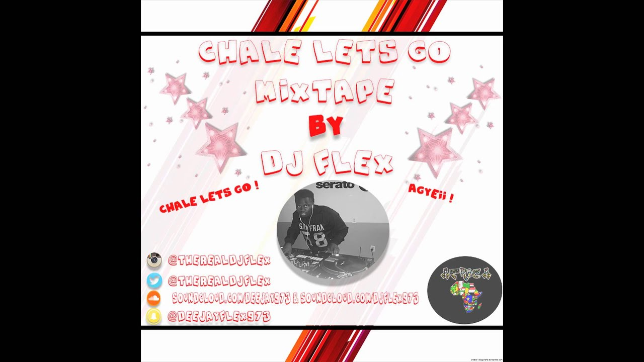 ChaleLetsGo™ Presents: AfroClub & AfroBeat Mixtape by Dj Flex 2015 - 2016