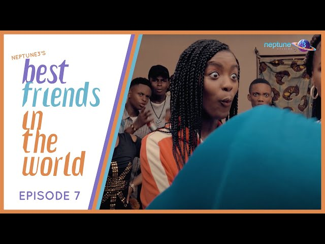 Best Friends in the World | 2nd Term - EP7