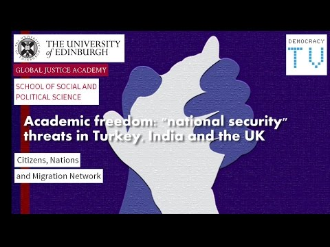 "Academic freedom: ""national security"" threats in Turkey, India and the UK"