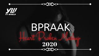 BPraak Heart Broken Chillout Mashup 2020 | YT WORLD / AB AMBIENTS