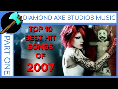 Top 10 Best Hit Songs of 2007  Part 1  Diamond Axe Studios Music