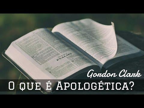 O QUE É APOLOGÉTICA? ● Gordon H. Clark