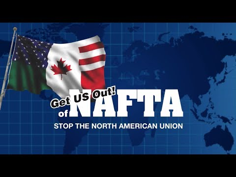 Get Us Out of NAFTA! Stop the North American Union