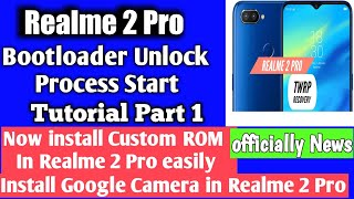 Realme 2 Pro Bootloader Unlock Update January 15, Process to