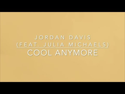 Jordan Davis - Cool Anymore (feat. Julia Michaels) (Lyrics)