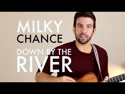 Milky Chance - Down By The River (Guitar Lesson/Tutorial)