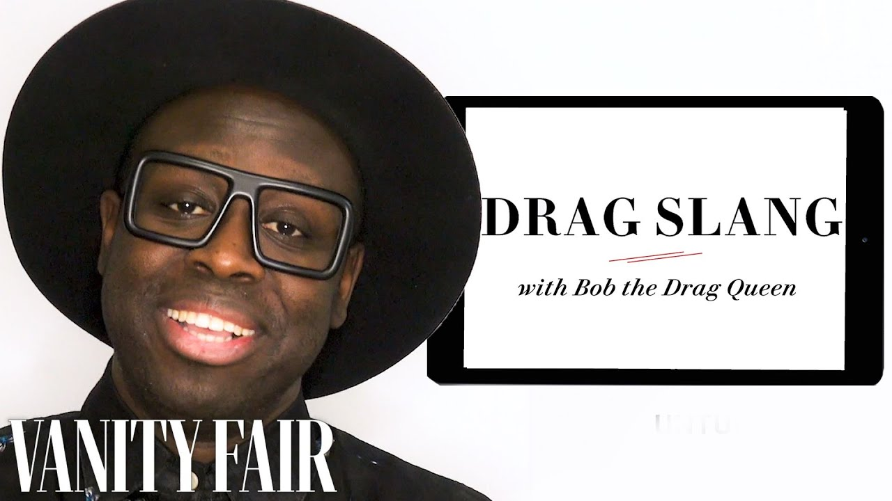 Bob the Drag Queen Teaches You Drag Slang | Vanity Fair