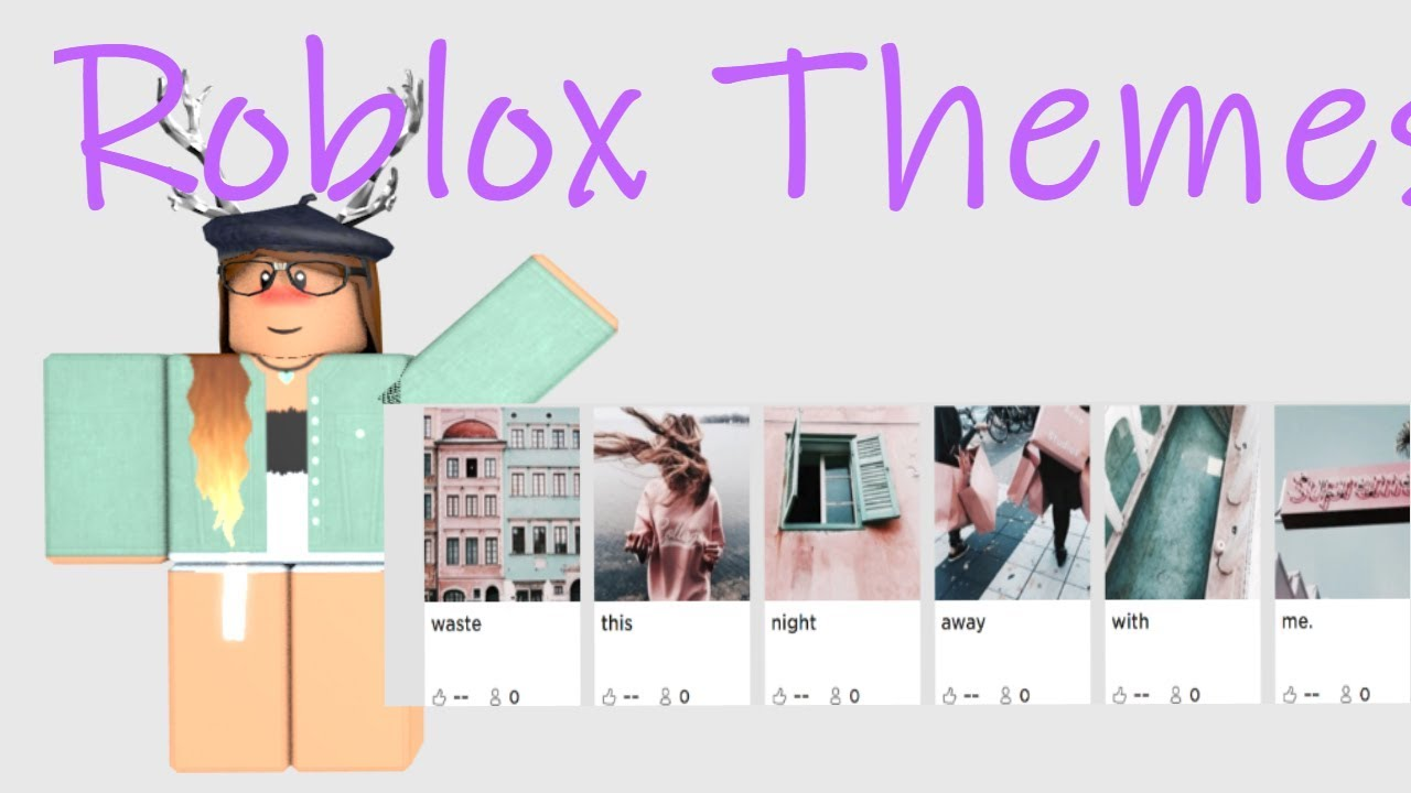 How To Get Roblox Aesthetic Themes May 2019 1aurena Youtube