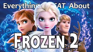 Everything GREAT About Frozen 2!