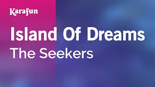 Karaoke Island Of Dreams - The Seekers *