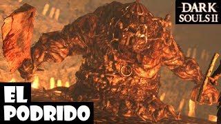 Dark Souls 2 guia: EL PODRIDO || Cómo matar a este jefe || Trucos para matarlo con guerrero || Ep.42