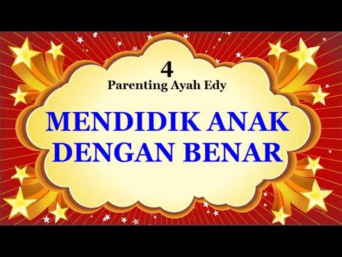 cara-mendidik-anak-dengan-benar-ayah-edy-parenting-bag-4-(audio-only)