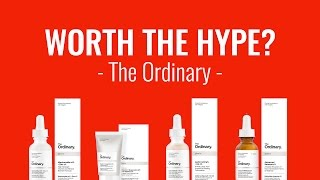 WORTH THE HYPE? // THE ORDINARY