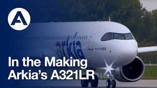 In the making: Arkia's A321LR