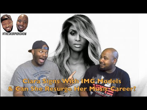 Ciara Signs With IMG Models & Can She Resurge Her Music Career?