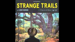 Lord Huron - Louisa