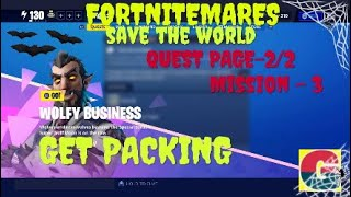 FORTNITEMARES-WOLFY BUSINESS-GET PACKING-QUEST PAGE-2/2-MISSION-3