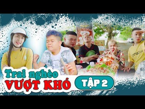 Trai Nghèo Vượt Khó - Tập 2 | Phim Hài Tết Mới Nhất 2019 - Cu Thóc, Cường Cá