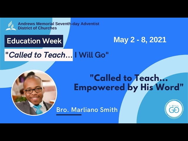 Education Week || Called to Teach || Empowered by His Word || Bro. Marliano Smith || May 2, 2021