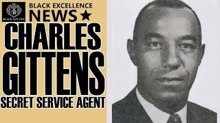 Black Excellist News: Charles Gittens - 1st African American Secret Service Agent