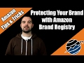 Protecting Your Brand with Amazon Brand Registry