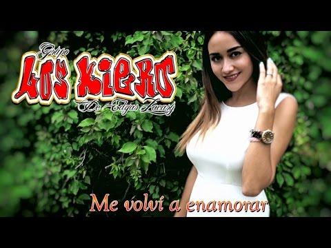Grupo Los Kiero - Me Volví a Enamorar (Videoclip Oficial)