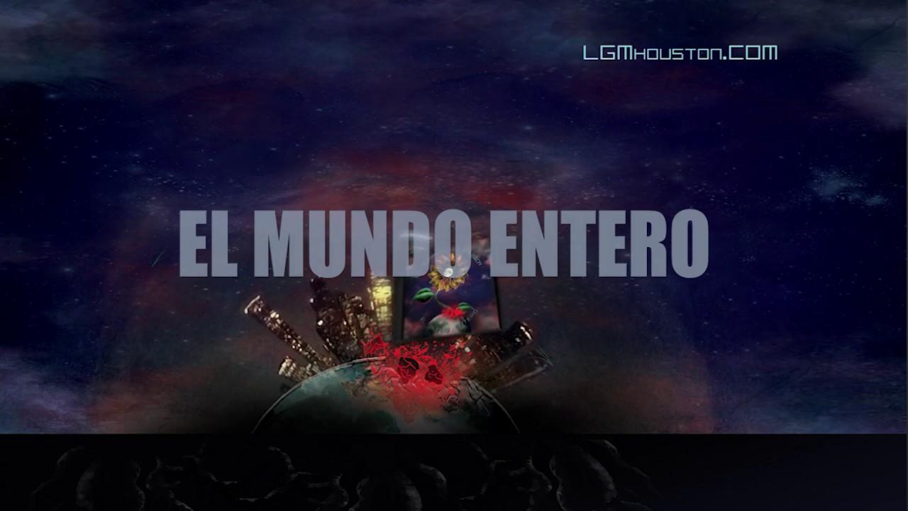 """""""EL Mundo Entero""""  Los Guerreros de la Musica  /LGMHouston"""