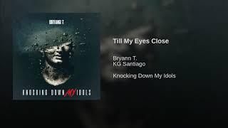"Bryann T. ""Till My Eyes Close"" ft. KG Santiago(@ChristianRapz) Christian Rap - Christian Music"