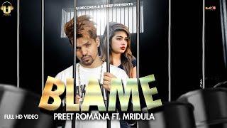 Blame - Official Music Video | Preet Romana ft.Mridula | New Punjabi Songs | U Records
