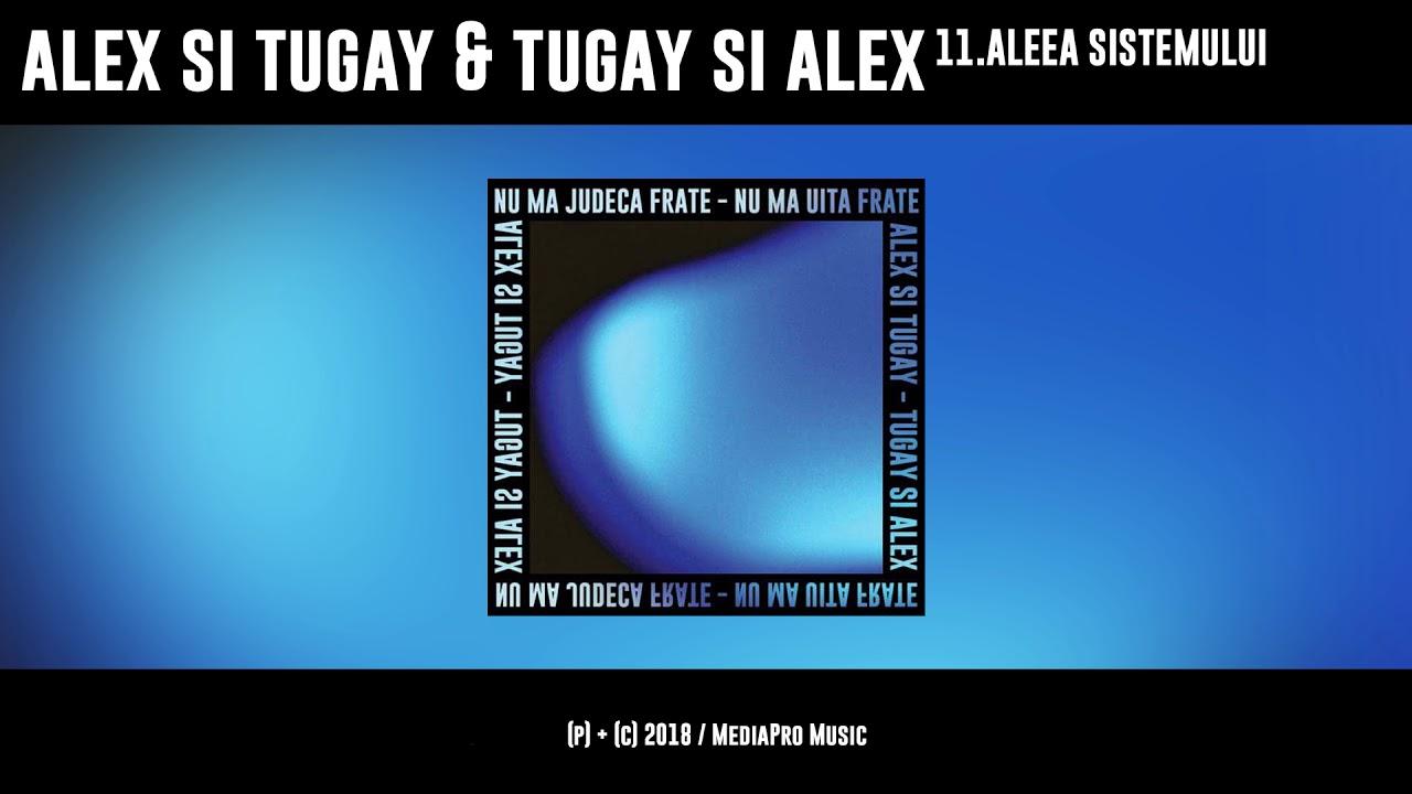 Alex si Tugay & Tugay si Alex - Aleea Sistemului