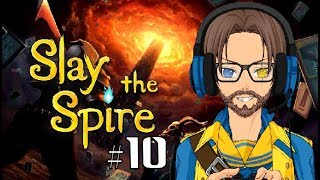 Let's Play Slay the Spire part 10/15: As Life Slips Away