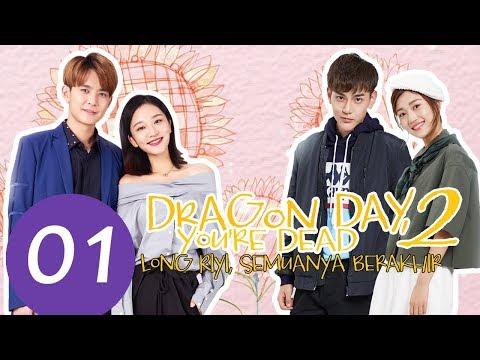 Dragon Day, You're Dead 2 (Long Riyi, Semuanya Berakhir)  Ep.01 |  龙日一,你死定了第2季 | WeTV 【INDO SUB】