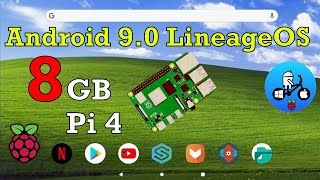 Android 9 with 8gb ram. Raspberry pi 4. LineageOS 16.0.
