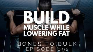 Build Muscle While Lowering Fat