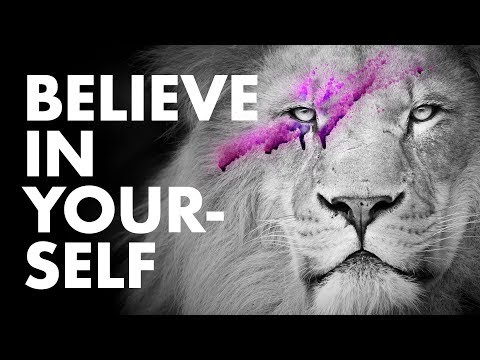 Believe In Yourself— Power of Self Confidence